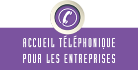 Accueil téléphonique pour les entreprises